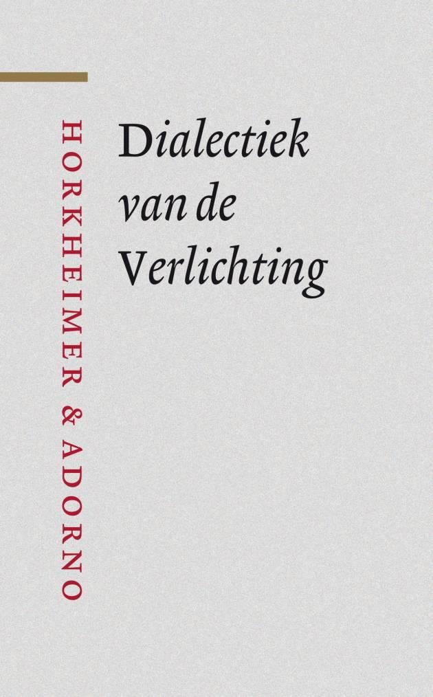 Dialectiek van de Verlichting: het somberste boek van de twintigste ...